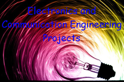 Final Year Electronics and Communication Projects Ideas