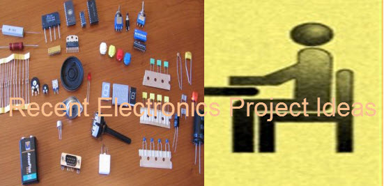 Recent Electronics Project Ideas