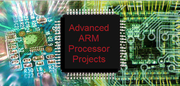 ARM Processor Projects Ideas for B.Tech and M.Tech Students
