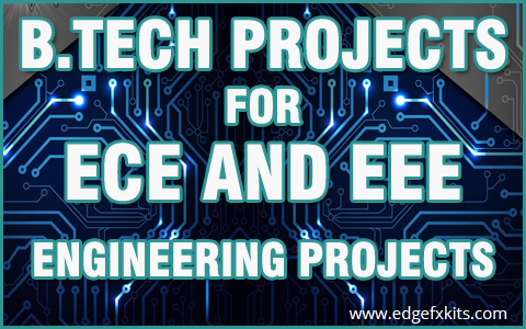 B.Tech Projects Ideas for ECE and EEE Engineering Students