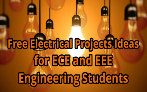 Free Electrical Projects Ideas for ECE and EEE Engineering Students