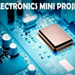 Mini Projects on Electronics