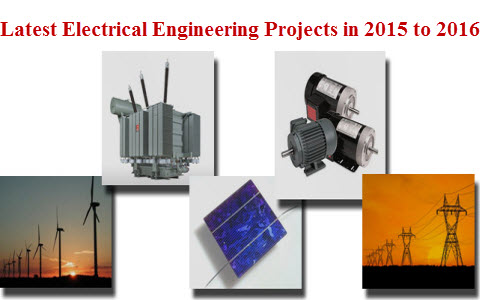 Latest Electrical Projects for Engineering Students in 2015-2016