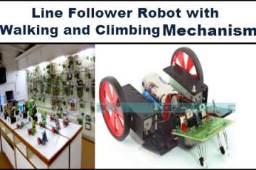 Line Follower Robot with Walking and Climbing Mechanism