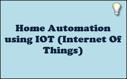 Wireless Home Automation using IOT  ElProCus  Electronic