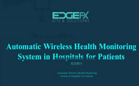 Automatic Wireless Health Monitoring System by Edgefxkits.com