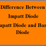 Difference Between Impatt Diode and Trapatt Diode and Baritt Diode