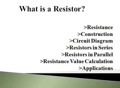 what is a resistor? construction, circuit diagram, and applications