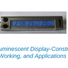 Electroluminescent Display – Construction, Working, and Applications