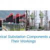 Electrical Substation Components and Their Workings