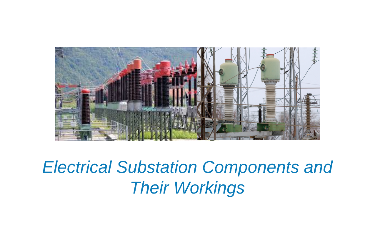 Electrical Substation Components, Workings and Their Functions