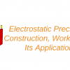 Electrostatic Precipitator Construction, Working, and Its Applications
