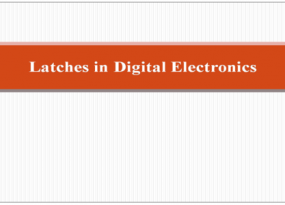 Latches in Digital Electronics