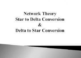 Star to Delta Conversion & Delta to Star Conversion