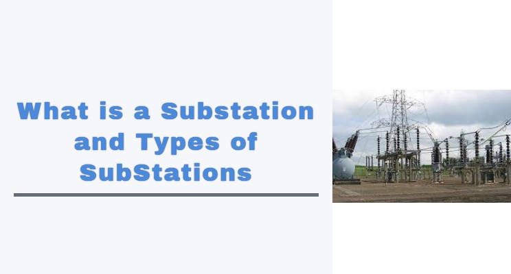 What is a Substation & Different Types of Substations with Uses