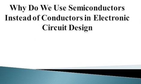 Why Do We Use Semiconductors Instead of Conductors in Electronic Circuit Design