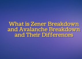 Zener BreakDown and Avalanche BreakDown featured